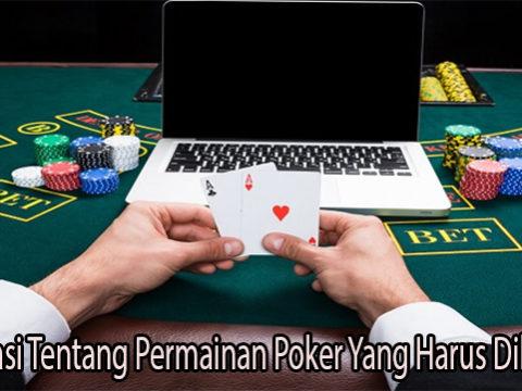 Informasi Tentang Permainan Poker Yang Harus Diketahui